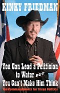 You Can Lead a Politician to Water But You Cant Make Him Think Ten Commandments for Texas Politics