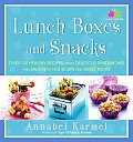 Lunch Boxes and Snacks: Over 120 Healthy Recipes, from Delicious Sandwiches and Salads to Hot Soups and Sweet Treats Cover