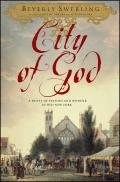 City of God: A Novel of Passion and Wonder in Old New York Cover