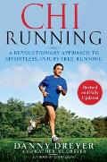 ChiRunning: A Revolutionary Approach to Effortless, Injury-Free Running Cover