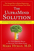 The Ultramind Solution: Fix Your Broken Brain by Healing Your Body First Cover