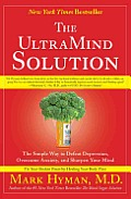 The Ultramind Solution: The Simple Way to Defeat Depression, Overcome Anxiety, and Sharpen Your Mind Cover