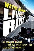 Live to Ride: Rumbling Roaring World of Speed