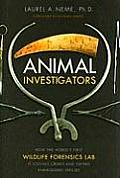 Animal Investigators How the Worlds First Wildlife Forensics Lab Is Solving Crimes & Saving Endangered Species