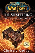 World of Warcraft: The Shattering: Prelude to Cataclysm Cover