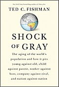 Shock of Gray: The Aging of the World's Population and How It Pits Young Against Old, Child Against Parent, Worker Against Boss, Comp Cover