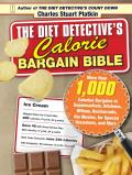 Diet Detectives Calorie Bargain Bible More Than 1000 Calorie Bargains in Supermarkets Kitchens Offices Restaurants the Movies for Special