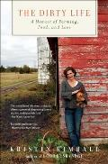 The Dirty Life: A Memoir of Farming, Food, and Love Cover