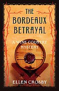 Bordeaux Betrayal A Wine Country Mystery