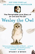 Wesley the Owl: The Remarkable Love Story of an Owl and His Girl Cover