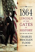 1864 Lincoln At The Gates Of History