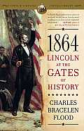 1864: Lincoln at the Gates of History