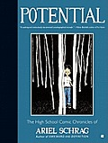 Potential The High School Comic Chronicles of Ariel Schrag
