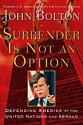Surrender Is Not an Option Defending America at the United Nations & Abroad