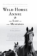 Wild Horse Annie & The Last Of The Musta