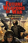 Future Weapons Of War by Joe Haldeman