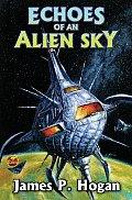 Echoes Of An Alien Sky by James P Hogan