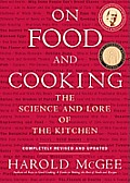 On Food and Cooking: The Science and Lore of the Kitchen Cover