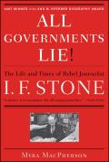 All Governments Lie The Life & Times of Rebel Journalist I F Stone