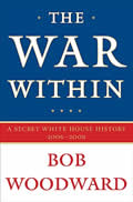War Within A Secret White House History 2006 2008