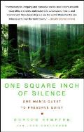One Square Inch of Silence: One Man's Search for Natural Silence in a Noisy World Cover