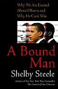 Bound Man Why We Are Excited about Obama & Why He Cant Win