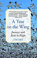 A Year on the Wing: Journeys with Birds in Flight