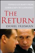 The Return: Russia's Journey from Gorbachev to Medvedev Cover