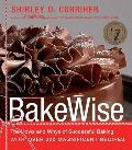 Bakewise The Hows & Whys of Successful Baking with Over 200 Magnificent Recipes