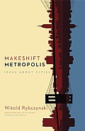 Makeshift Metropolis: Ideas about Cities Cover