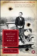 Wettest County In The World A Novel Based on a True Story