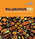 Pitchfork 500 Our Guide to the Greatest Songs from Punk to the Present