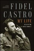Fidel Castro My Life A Spoken Autobiography