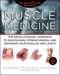 Muscle Medicine: The Revolutionary Approach to Maintaining, Strengthening, and Repairing Your Muscles and Joints Cover