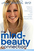 Mind Beauty Connection 9 Days to Reverse Stress Aging & Reveal More Youthful Beautiful Skin