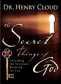 Secret Things of God Unlocking the Treasures Reserved for You