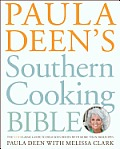 Paula Deens Southern Cooking Bible The Classic Guide to Delicious Dishes with More Than 300 Recipes