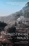 Palestinian Walks Forays Into a Vanishing Landscape