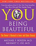 You ,  Being Beautiful : The Owner's Manual to Inner and Outer Beauty Cover