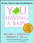 You: Having a Baby: The Owner's Manual to a Happy and Healthy Pregnancy Cover