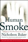Human Smoke The Beginnings of World War II The End of Civilization