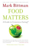 Food Matters: A Guide to Conscious Eating with More Than 75 Recipes Cover