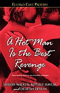 A Hot Man Is the Best Revenge (Ellora's Cave) Cover