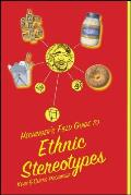 Hechingers Field Guide to Ethnic Stereotypes