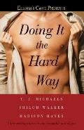 Doing It the Hard Way (Ellora's Cave) Cover