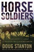 Horse Soldiers The Extraordinary Story of a Band of U S Soldiers Who Rode to Victory in Afghanistan