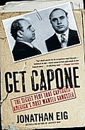 Get Capone The Secret Plot That Captured Americas Most Wanted Gangster