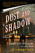 Dust & Shadow An Account of the Ripper Killings by Dr John H Watson