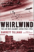 Whirlwind The Air War against Japan 1942 1945