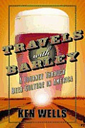 Travels with Barley: A Journey through Beer Culture in America Cover